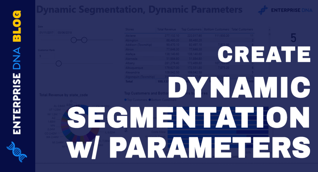Dynamic Segmentation With Dynamic Parameters - Advanced Power BI & DAX Technique