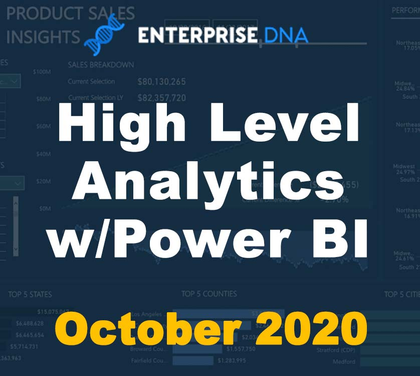 High Level Analytics w/Power BI - October 2020 - Enterprise DNA