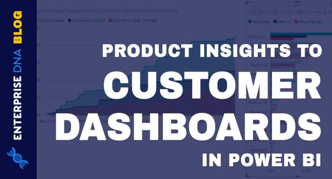 Adding-Product-Insights-To-Customer-Dashboards-In-Power-BI