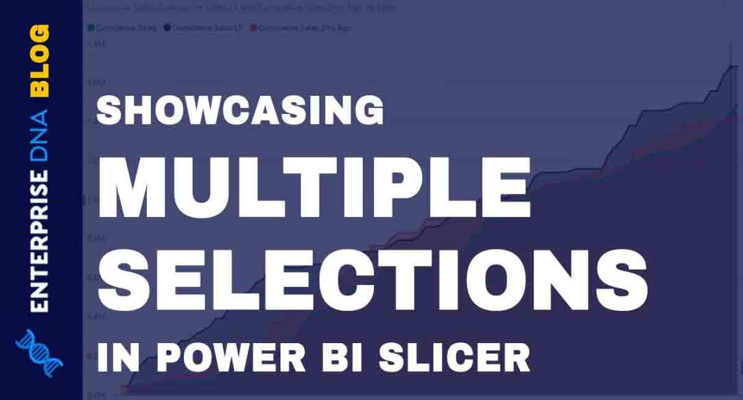 Showcasing-Multiple-Selections-In-A-Power-BI-Slicer