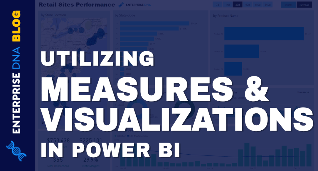 Utilizing Measures And Visualizations In Power BI