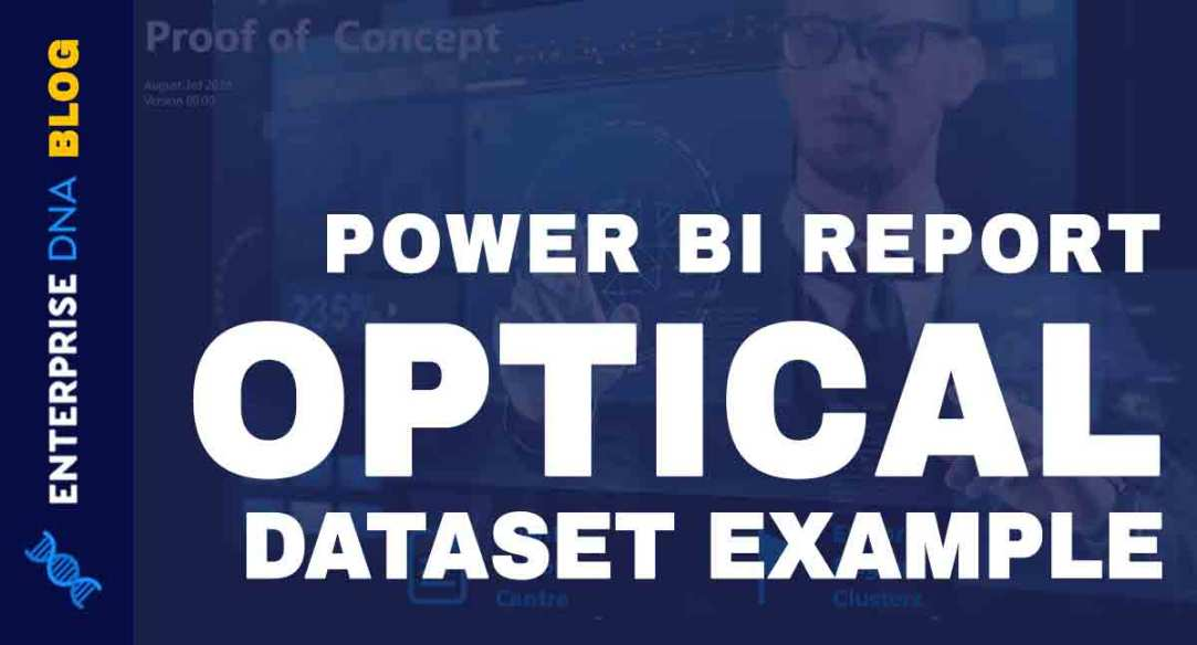 Power-BI-Report-Example-For-An-Optical-Dataset