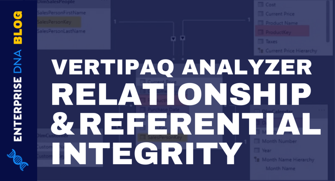 VertiPaq Analyzer Tutorial - Relationships and Referential Integrity