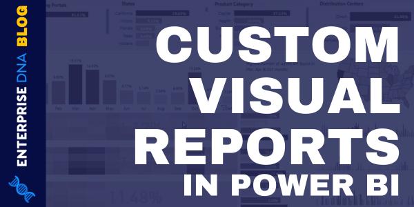Custom Visual Reports In Power BI