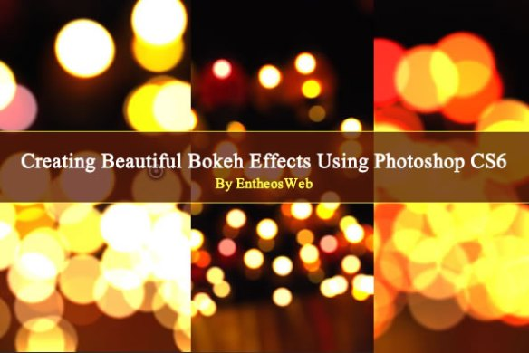 Creating Beautiful Bokeh Effects Using Photoshop CS6