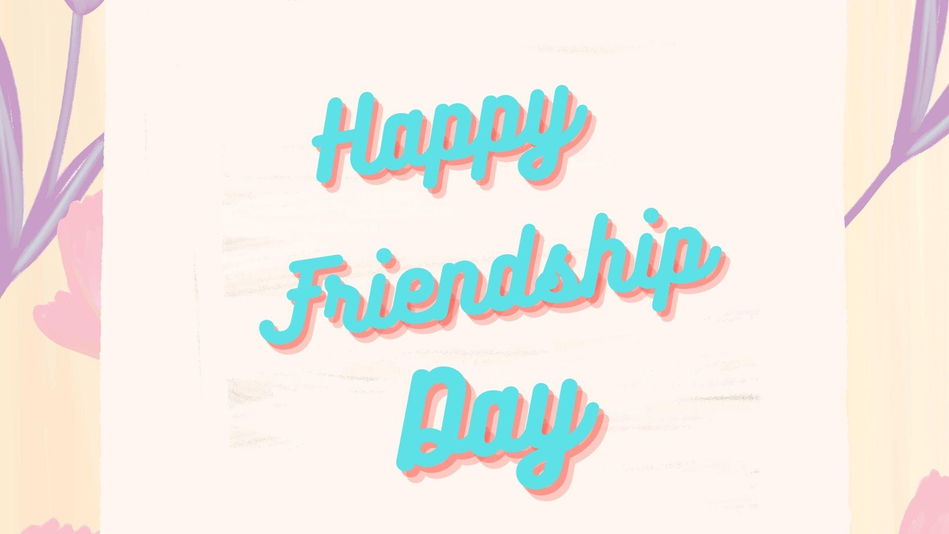 Happy Friendship Day