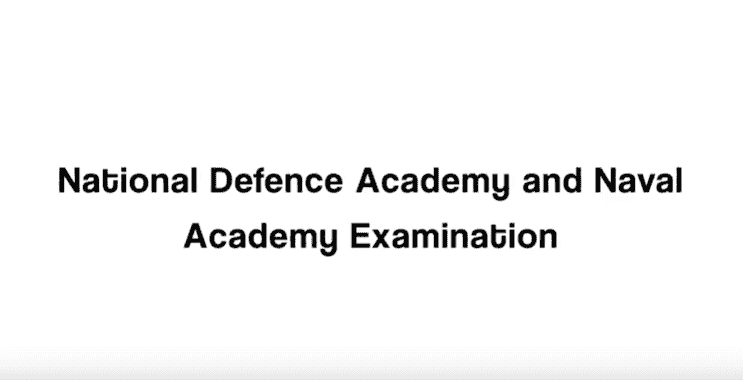 All you need to know about National Defence Academy, Naval Academy Examination