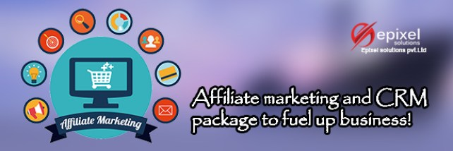 Affiliate marketing and CRM package to fuel up business