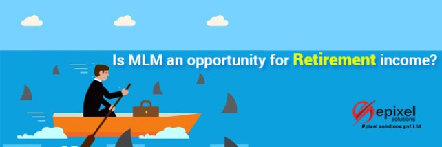 MLM an opportunity for retirement income