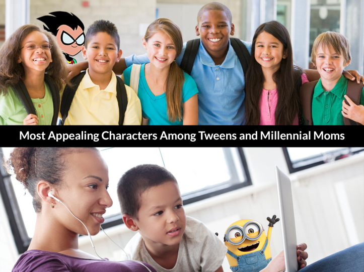 Most Appealing Characters Tweens and Millennial Moms
