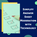 How Answer Sheet Checking  Moderation can be simplified using Onscreen Evaluation Process
