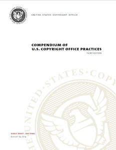 New Copyright Office Compendium Discussion About