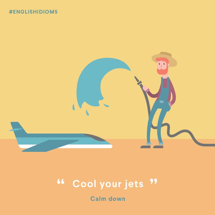 cool your jets english expression