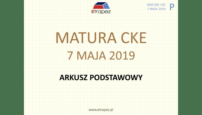 Matura MAJ 2019 – poziom PODSTAWOWY [VIDEO + SCREENY]