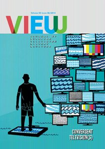 VIEW Issue on Convergent Television(s)