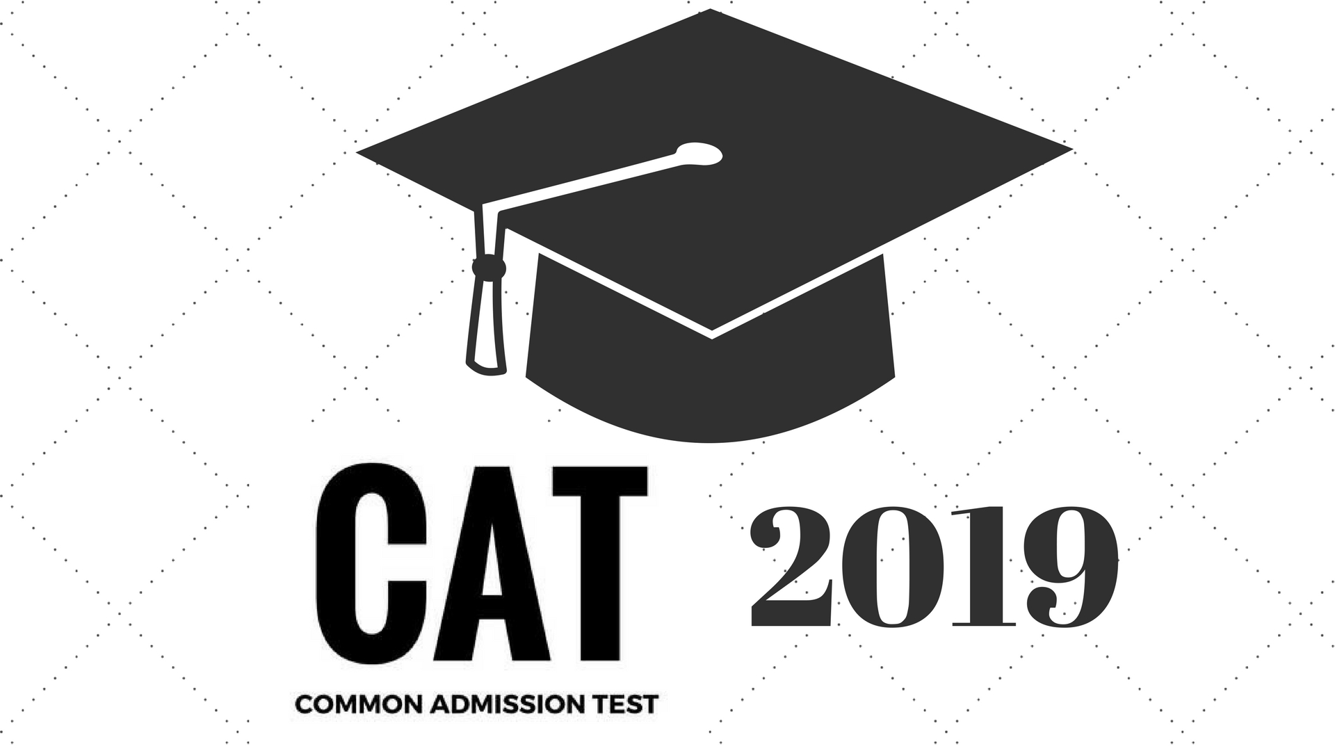 CAT 2019 Exam Dates, Application Form, Syllabus, Pattern