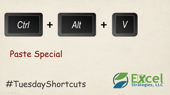 CTRL+ALT+V - Use Paste Special function in Excel