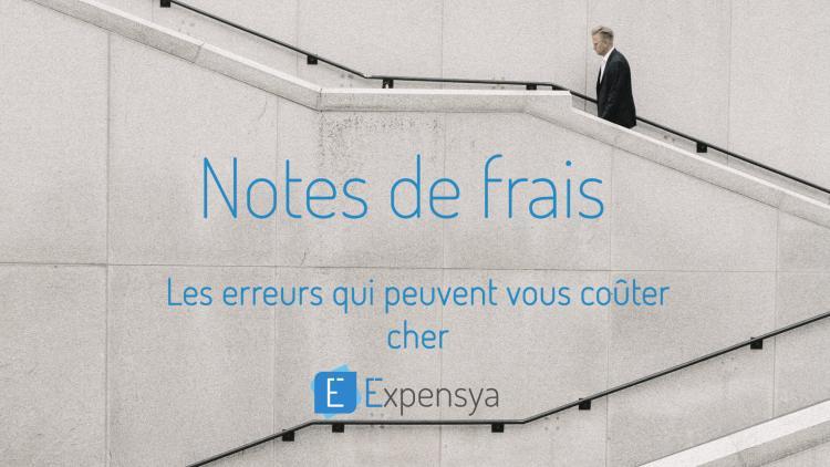 Notes de frais : les erreurs qui peuvent vous coûter cher !