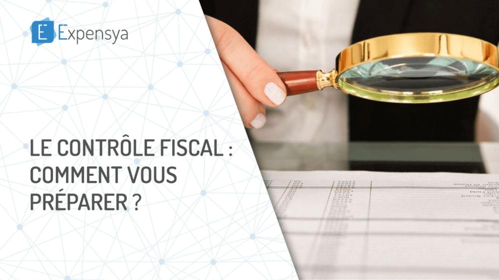 Contrôle fiscal : comment le préparer ?