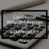 Using SUMPRODUCT to create a Conditional Weighted Average in Excel