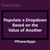 Populate a Dropdown Based on the Value of Another Dropdown in PowerApps