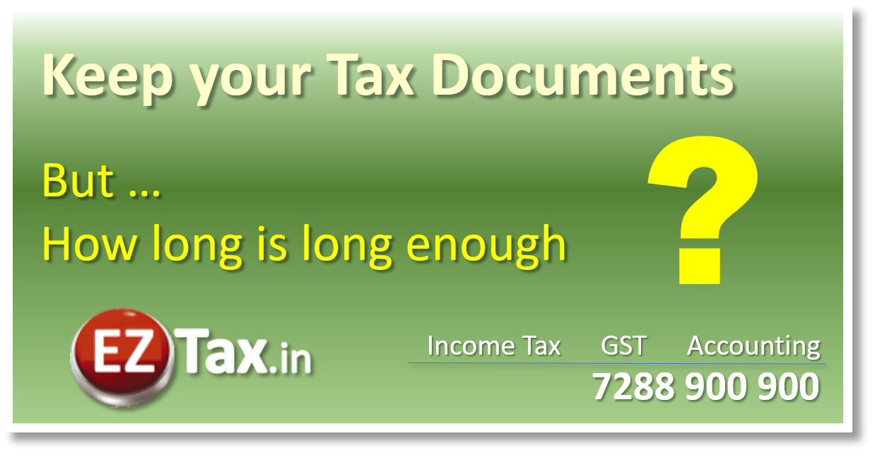 Keep tax documents but how long ? | EZTax.in