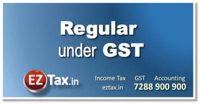 Regular Scheme under GST | EZTax.in