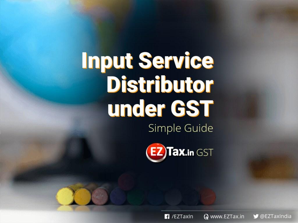 Input Service Distributor ISD under GST | EZTax.in