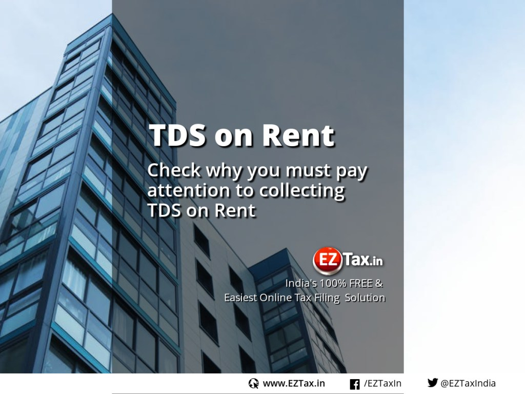 TDS on Rent | Why you must pay attention to | EZTax.in