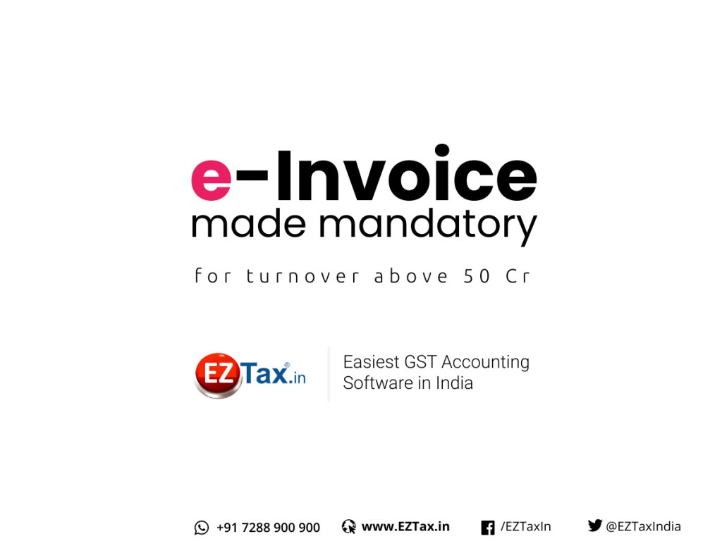 e-Invoice made mandatory EZTax.in