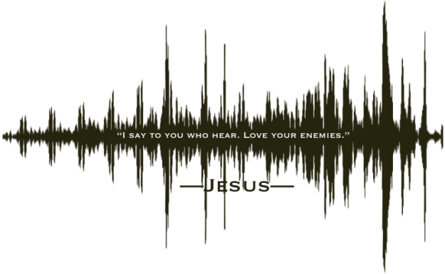 waveform Jesus I say to you who hear
