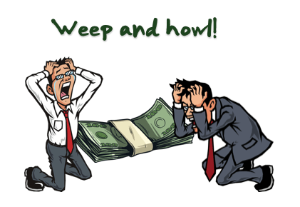 weep and howl businessmen money