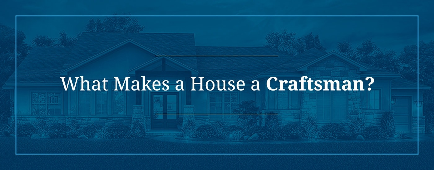 What Makes a House a Craftsman