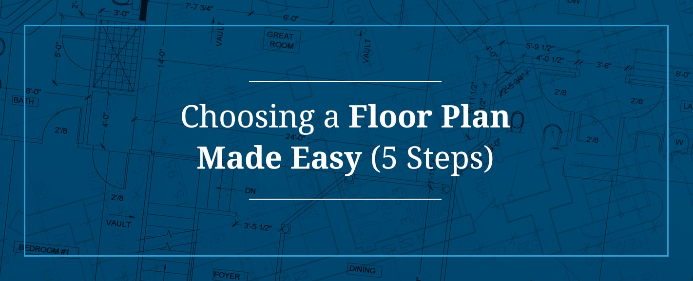 Choosing a Floor Plan Made Easy
