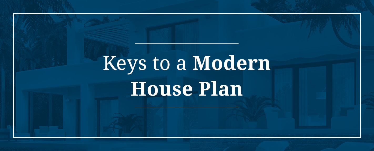 Keys to a Modern House Plan