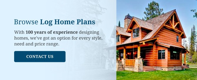 Browse Log Home Plans
