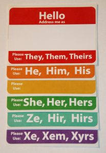Gender re-education, Gender-Newspeak Pronouns<br />(when in doubt and in conversation with an individual of unknown gender, show the sheet an let [insert pronoun of (insert pronoun) prefer(s?).]