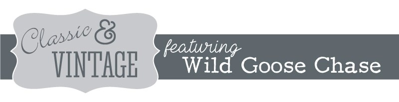 Classic & Vintage: Wild Goose Chase
