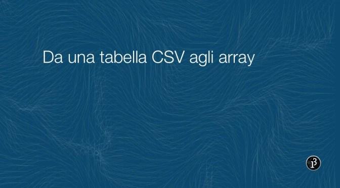 Da una tabella CSV agli array