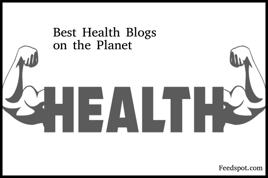 Top 100 Health Blogs, Websites And Newsletters To Follow
