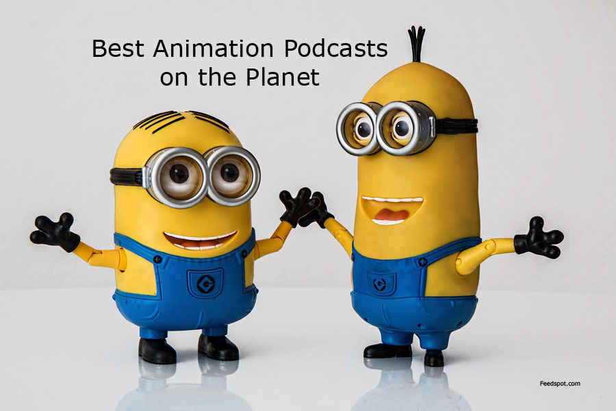 top 10 animation podcasts