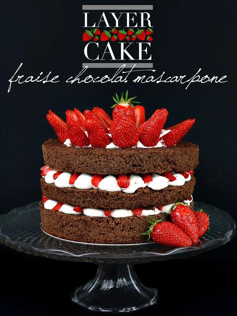 layer cake fraise chocolat mascarpone