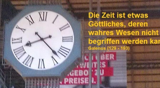 Die Zeit ist etwas Göttliches, deren wahres Wesen nicht begriffen werden kann.