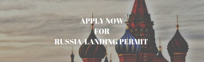 Apply to Russia Landing Permit