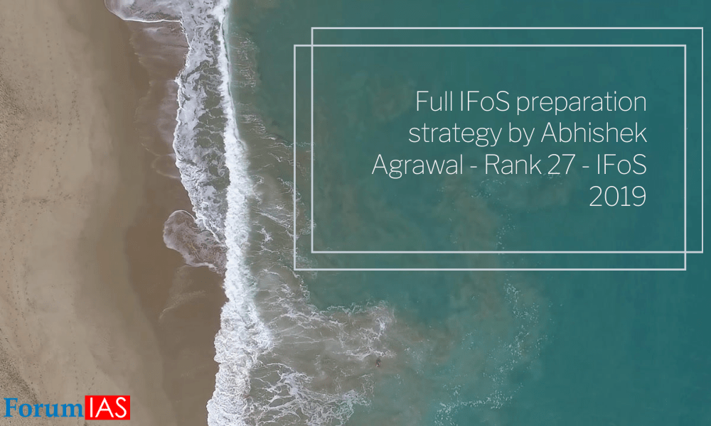 Comprehensive guidance from Abhishek Agrawal – Rank 27 – IFoS