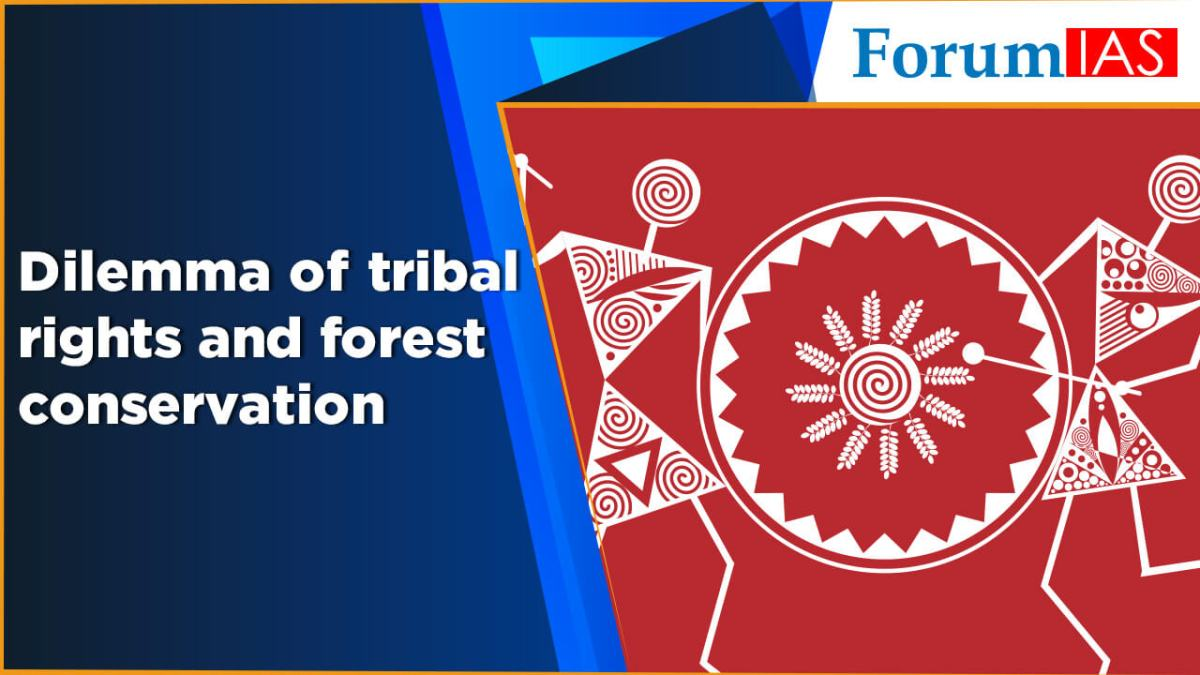 Dilemma of tribal rights and forest conservation