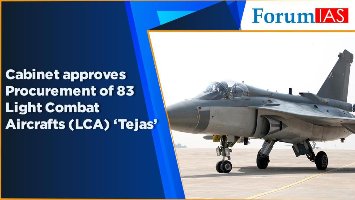 Cabinet approves Procurement of 83 Light Combat Aircrafts (LCA) 'Tejas'