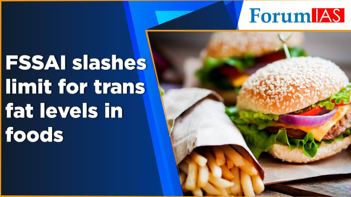 FSSAI slashes limit for trans fat levels in foods