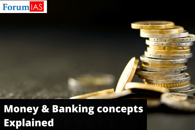 Money and banking concepts - ForumIAS