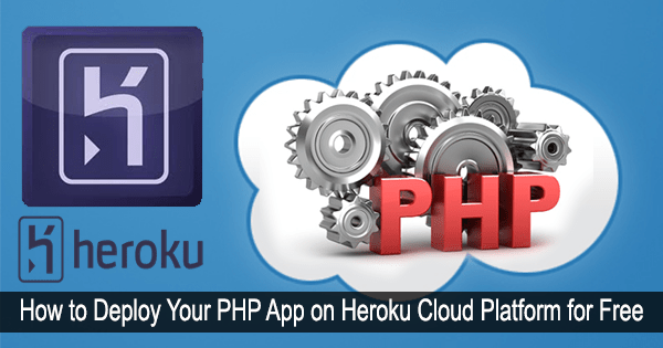 Deploying PHP and Mysql Apps on Heroku